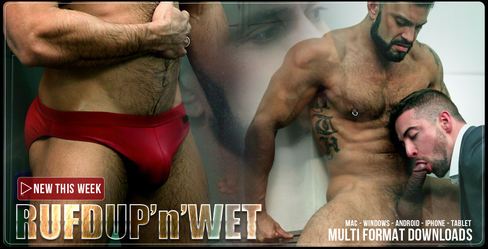 RUFDUP'N'WET with SCOTT HUNTER for MEN AT PLAY